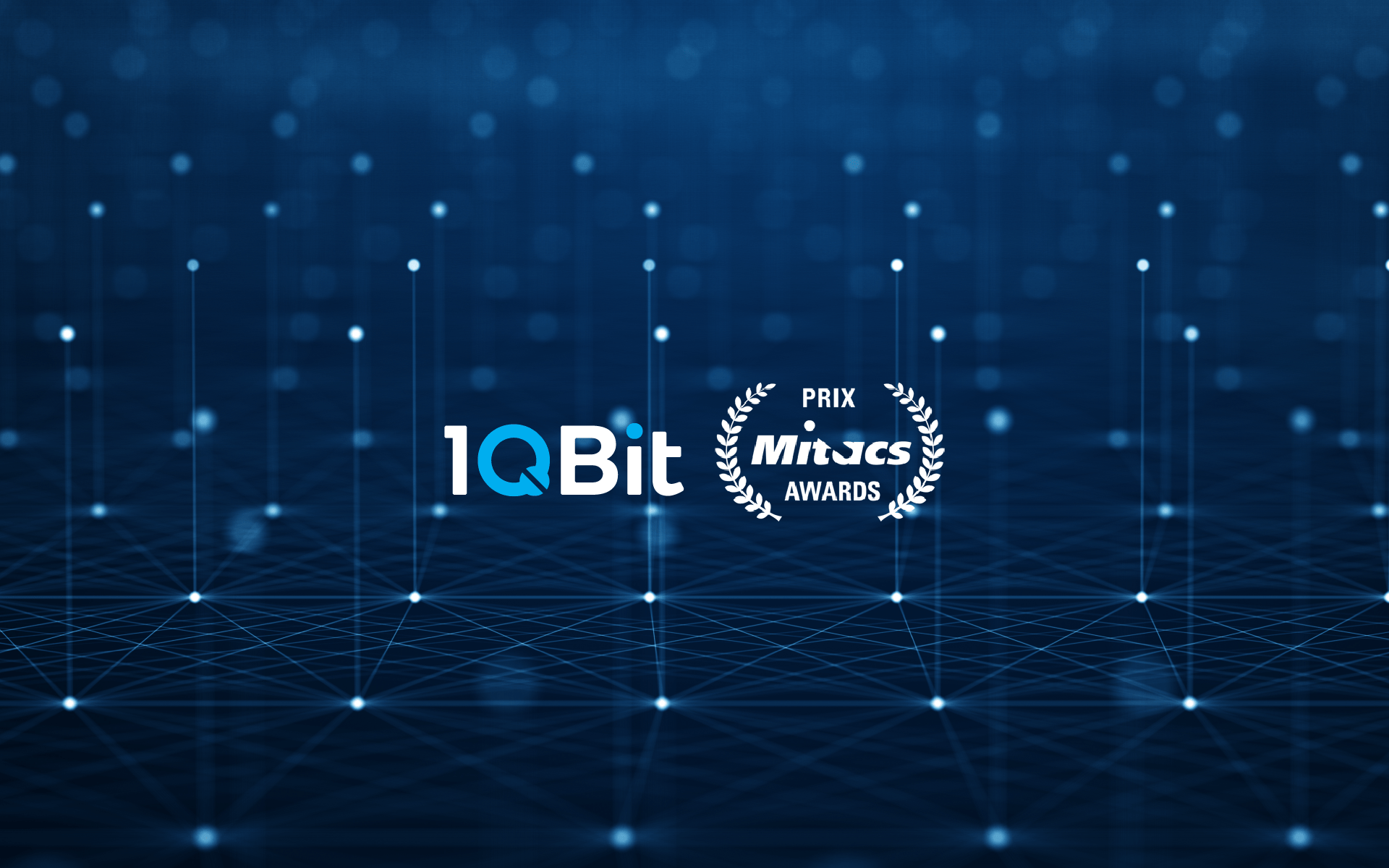 Linking Academia and Business, 1QBit Wins the Mitacs Award for Exceptional Leadership — Industry